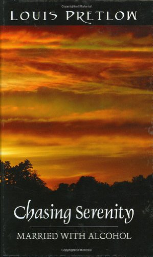 Chasing Serenity: Married with Alcohol 9781432708702