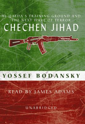 Chechen Jihad: Al Qaeda's Training Ground and the Next Wave of Terror 9781433206474