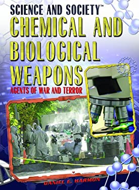 Chemical and Biological Weapons: Agents of War and Terror 9781435850231