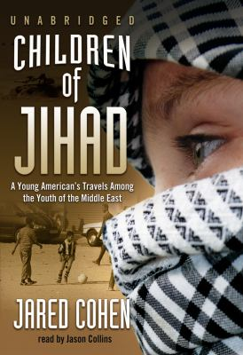 Children of Jihad: A Young American's Travels Among the Youth of the Middle East 9781433203770