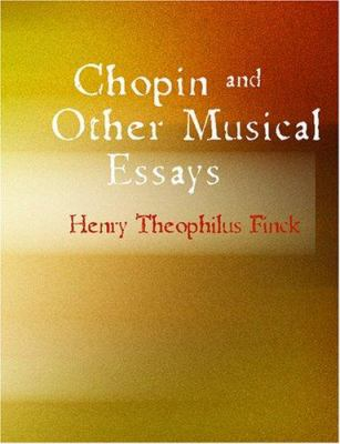 Chopin and Other Musical Essays 9781434629876