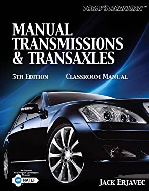 Classroom Manual for Erjavec's Today's Technichian: Manual Transmissions and Transaxles 9781435426856