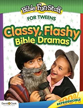 Classy, Flashy Bible Dramas 9781434768582
