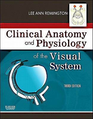 Clinical Anatomy and Physiology of the Visual System 9781437719260