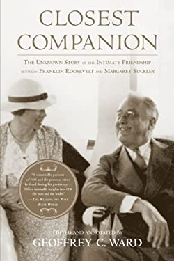 Closest Companion: The Unknown Story of the Intimate Friendship Between Franklin Roosevelt and Margaret Suckley 9781439103142