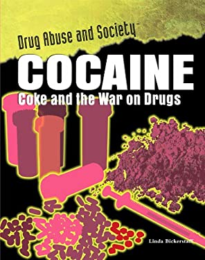 Cocaine: Coke and the War on Drugs 9781435850149