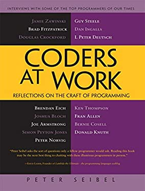 Coders at Work: Reflections on the Craft of Programming 9781430219484