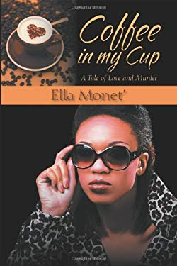 Coffee in My Cup: A Tale of Love and Murder 9781432756581