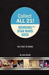 Collect All 21! Memoirs of a Star Wars Geek - The First 30 Years 6571460