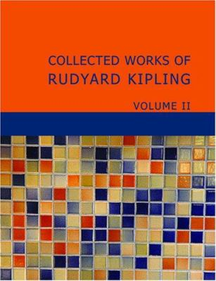 Collected Works of Rudyard Kipling Volume 2 9781434645326
