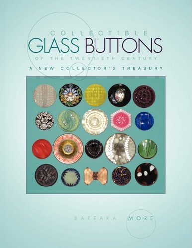 Collectible Glass Buttons of the Twentieth Century 9781436341240