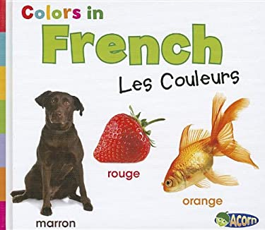 Colors in French: Les Couleurs 9781432966515