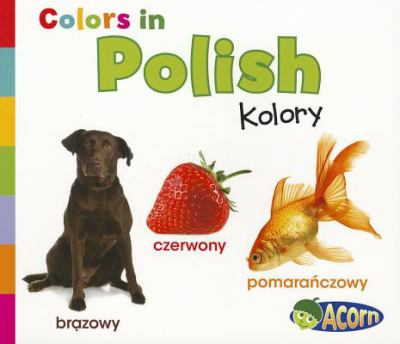 Colors in Polish: Kolory 9781432966614