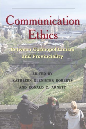 Communication Ethics: Between Cosmopolitanism and Provinciality 9781433103261