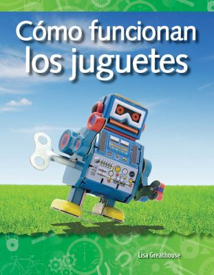 Como Funcionan los Juguetes = How Toys Work 9781433321481