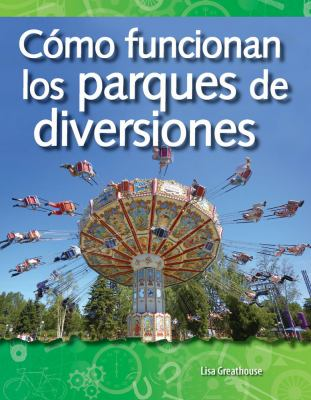 Como Funcionan los Parques de Diversiones = How Amusement Parks Work 9781433321498