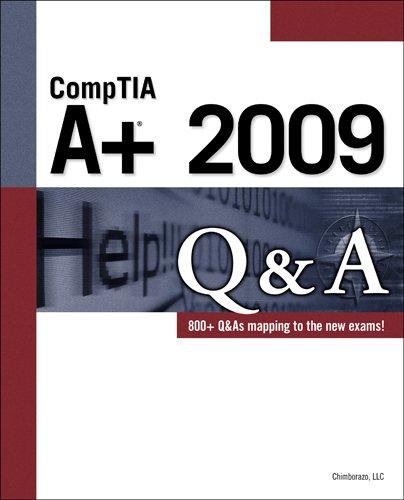 CompTIA A+ 2009 Q&A 9781435454903