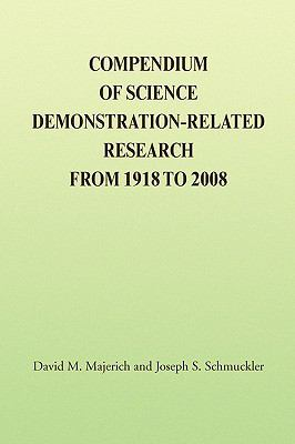 Compendium of Science Demonstration-Related Research from 1918 to 2008 9781436334372