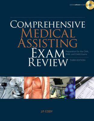 Comprehensive Medical Assisting Exam Review: Preparation for the CMA, Rma and Cmas Exams 9781435499140