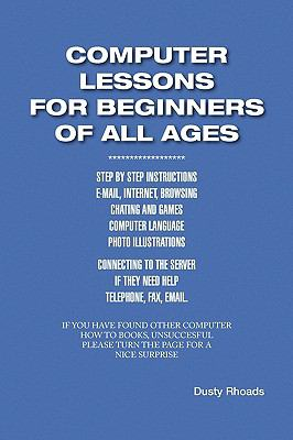 Computer Lessons for the Beginners of All Ages 9781436359993