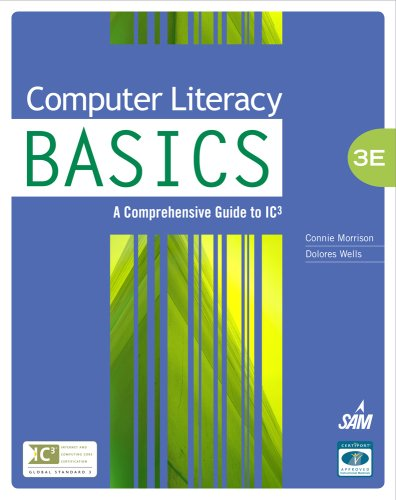 Computer Literacy Basics: A Comprehensive Guide to IC3 9781439078532