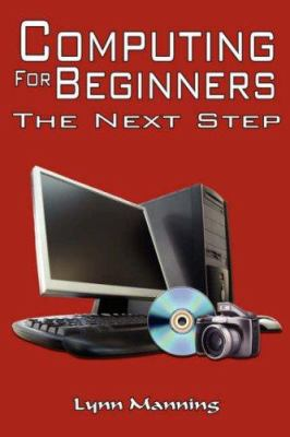 Computing for Beginners - The Next Step 9781434337122