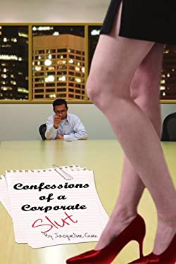 Confessions of a Corporate Slut 9781434344915