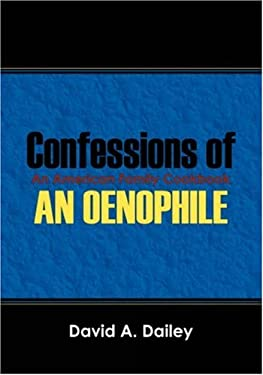 Confessions of an Oenophile - An American Family Cookbook 9781432722548
