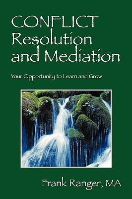 Conflict Resolution and Mediation: Your Opportunity to Learn and Grow 9781432756437