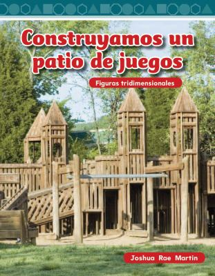 Construyamos un Patio de Recreo = Building a Playground 9781433327476