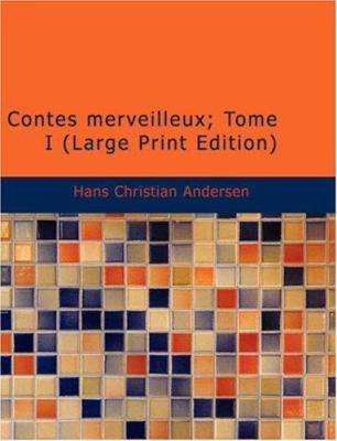 Contes Merveilleux; Tome I 9781434620651