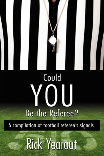 Could You Be the Referee?: A Compilation of Football Referee's Signals. 9781434373397