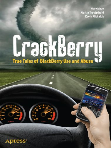 Crackberry: True Tales of Blackberry Use and Abuse 9781430231806