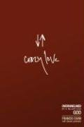 Crazy Love: Overwhelmed by a Relentless God 9781434768513
