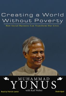 Creating a World Without Poverty: How Social Business Can Transform Our Lives 9781433208379