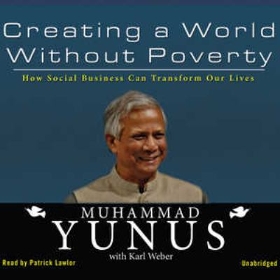 Creating a World Without Poverty: How Social Business Can Transform Our Lives 9781433208386
