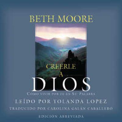 Creele a Dios: Como Vivir Por Fe En Su Palabra 9781433211386