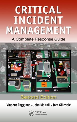 Critical Incident Management: A Complete Response Guide, Second Edition 9781439874547