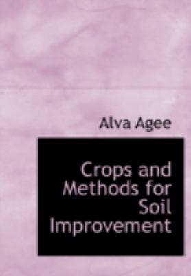 Crops and Methods for Soil Improvement 9781437509267