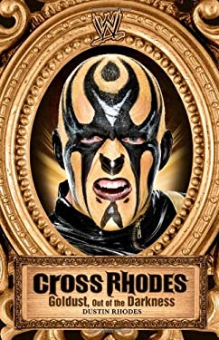 Cross Rhodes: Goldust, Out of the Darkness 9781439195161
