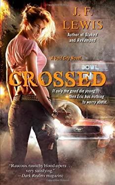 Crossed - Lewis, J. F.