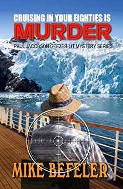 Cruising in Your Eighties Is Murder 9781432825812