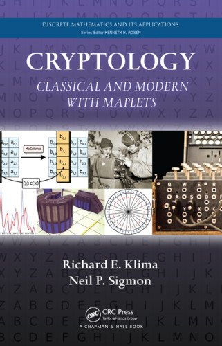 Cryptology: Classical and Modern with Maplets 9781439872413