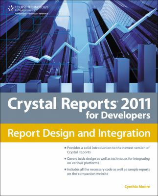 Crystal Reports 2011 for Developers: Report Design and Integration 9781435457966