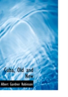Cuba, Old and New 9781437502275