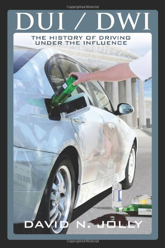 DUI / Dwi: The History of Driving Under the Influence 9781432746223