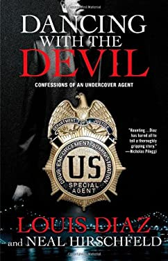 Dancing with the Devil: Confessions of an Undercover Agent 9781439148822