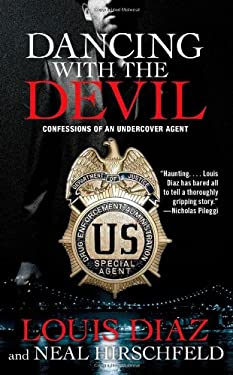Dancing with the Devil: Confessions of an Undercover Agent 9781439148853