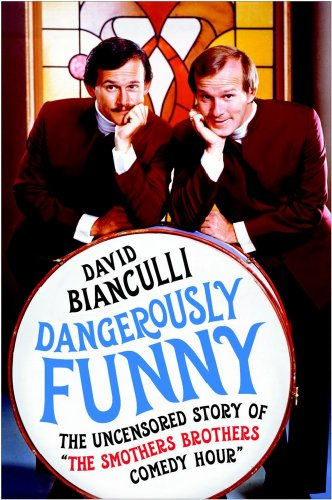 Dangerously Funny: The Uncensored Story of the Smothers Brothers Comedy Hour 9781439101162