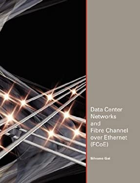 Data Center Networks and Fibre Channel Over Ethernet (Fcoe)